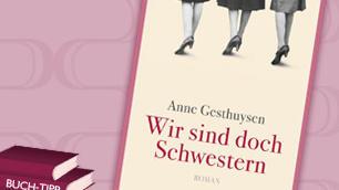 Anne Gesthuysen: Wir sind doch Schwestern