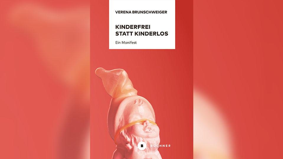 """Verena Brunschweiger - """"Kinderfrei statt kinderlos"""""""
