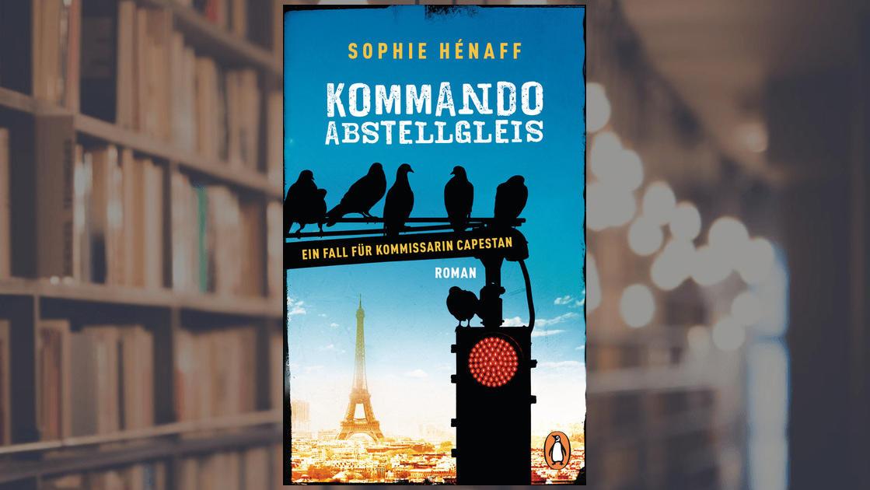 Kommando Abstellgleis von Sophie Hénnaf