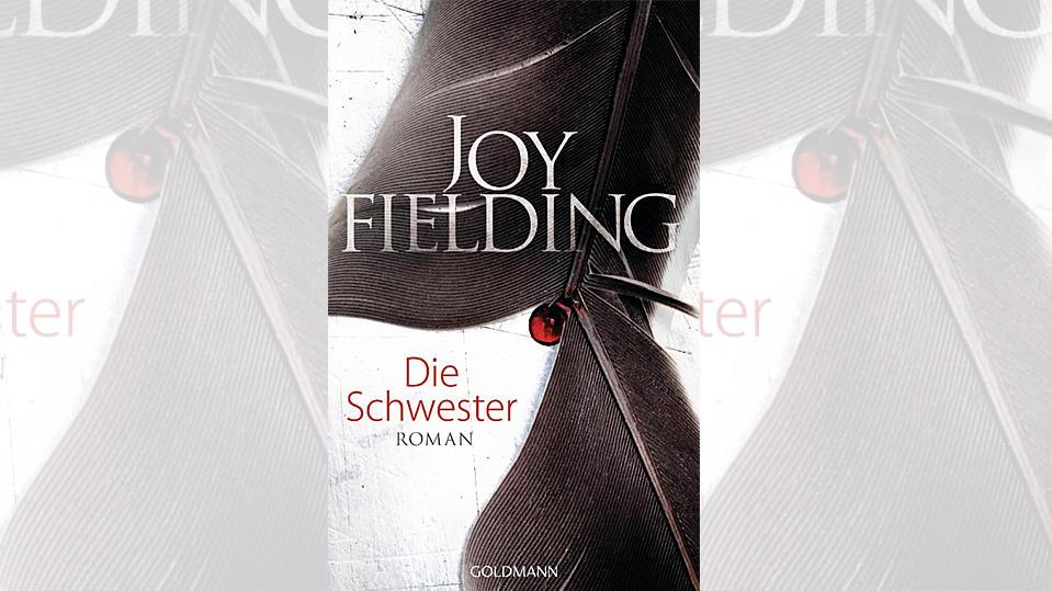 'Die Schwester' von Joy Fielding ist super spannend und hoch emotional.
